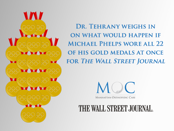 The Wall Street: Journal Dr. Tehrany Weighs In on What Would Happen if Michael Phelps Wore All 22 of his Gold Medals at Once